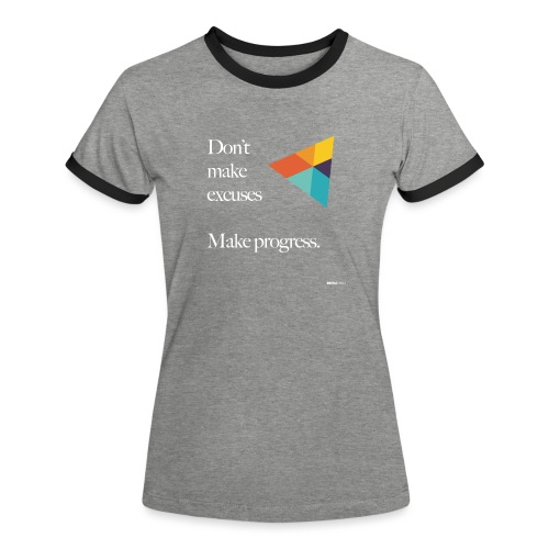 Dont Make Excuses T Shirt - Women's Ringer T-Shirt