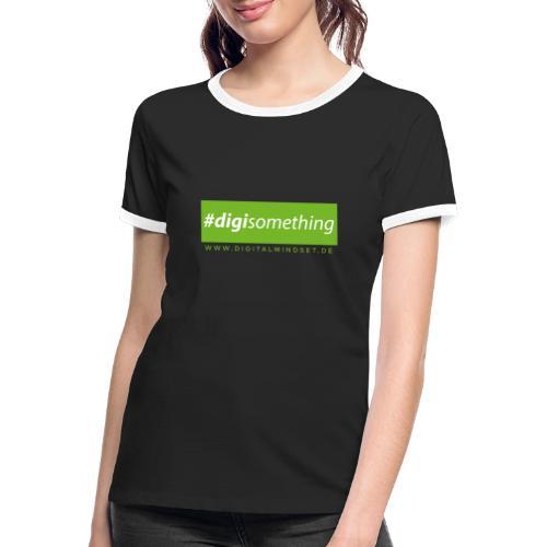 #digisomething - Frauen Kontrast-T-Shirt