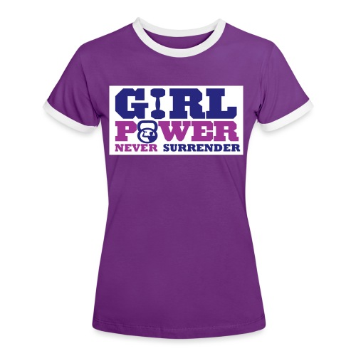 GIRL POWER NEVER surrender 01 - Camiseta contraste mujer