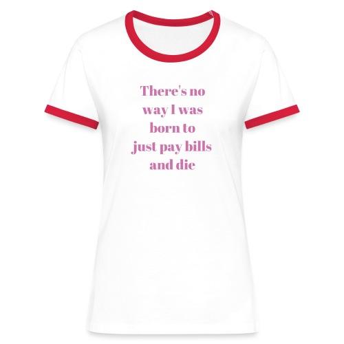 No way - Women's Ringer T-Shirt