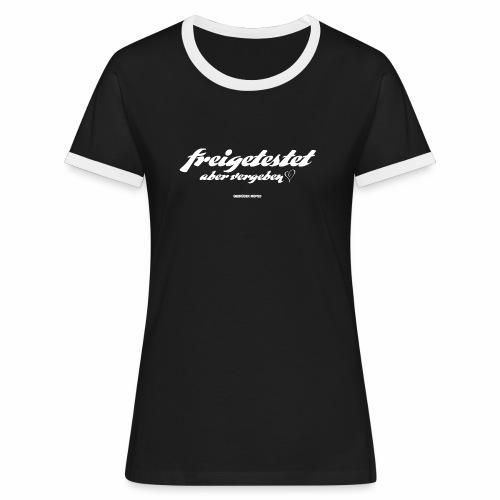 Freigetestet aber vergeben - Frauen Kontrast-T-Shirt