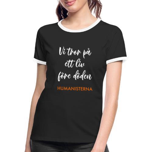 Vi tror på ett liv före döden - Kontrast-T-shirt dam