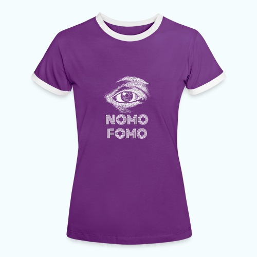NOMO FOMO - Women's Ringer T-Shirt