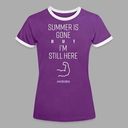 SUMMER IS GONE but I'M STILL HERE - Women's Ringer T-Shirt