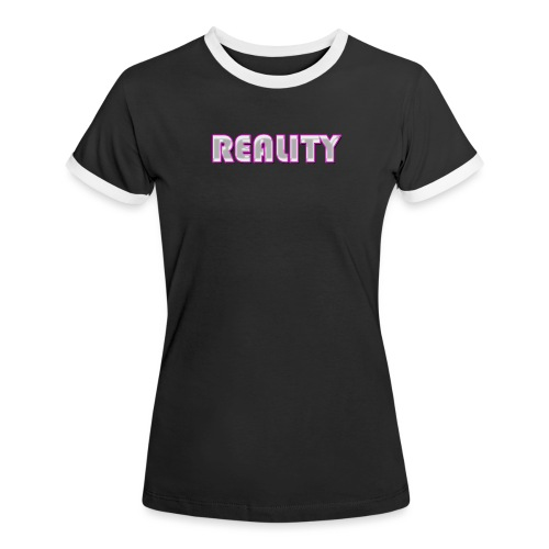 REALITY Pink - Women's Ringer T-Shirt