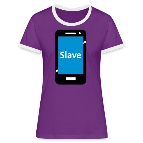 Slave to my phone 1 - Vrouwen contrastshirt