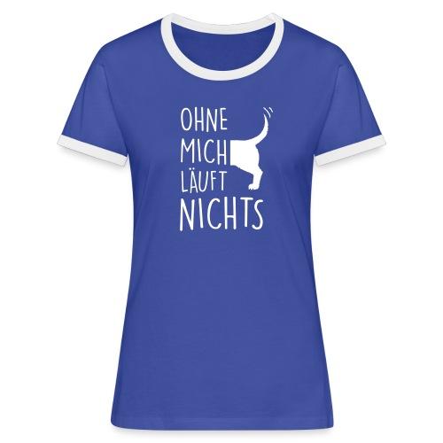 Vorschau: ohne mich läuft nichts - Frauen Kontrast-T-Shirt