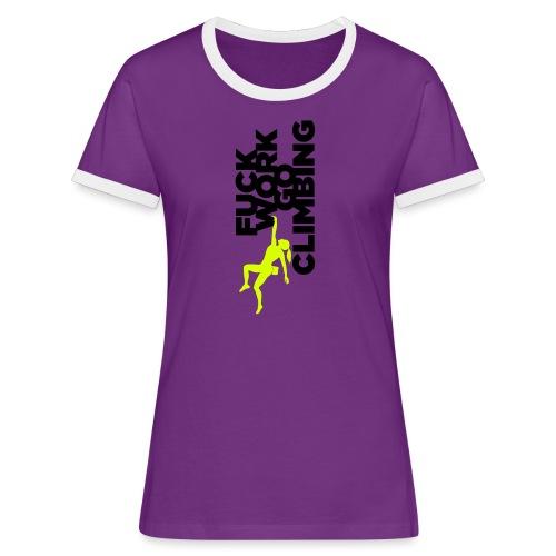 Go Climbing girl! - Women's Ringer T-Shirt