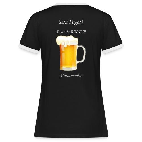 Setu pagot te ha da bere giuramente - Frauen Kontrast-T-Shirt