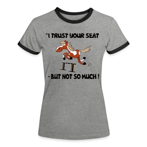 I trust your but not soo much - Frauen Kontrast-T-Shirt
