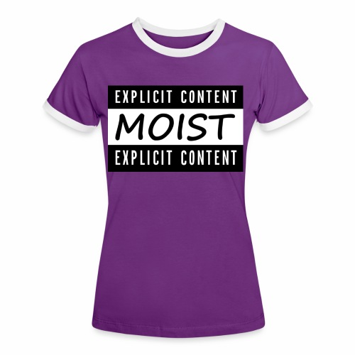 Moist2 - Women's Ringer T-Shirt