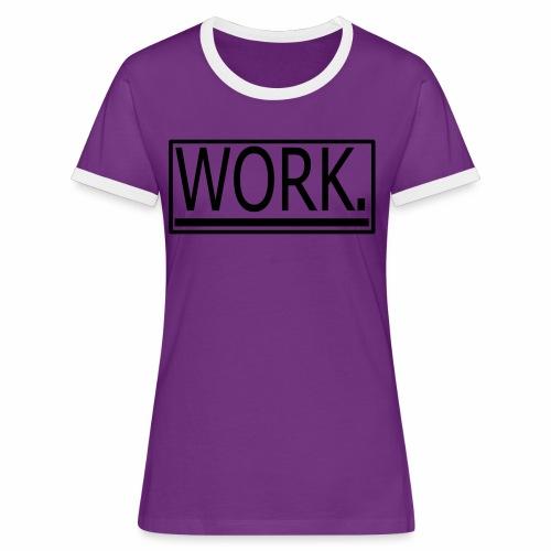 WORK. - Vrouwen contrastshirt