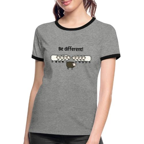 Be different - Frauen Kontrast-T-Shirt