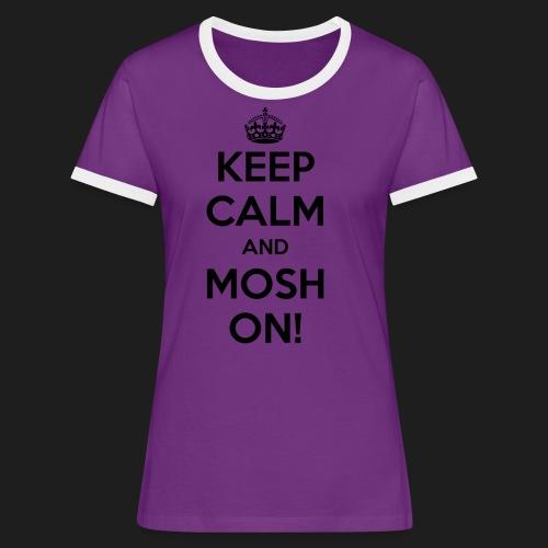 KEEP CALM AND MOSH ON! - Maglietta Contrast da donna
