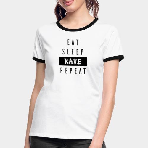 EAT SLEEP RAVE REPEAT - Frauen Kontrast-T-Shirt