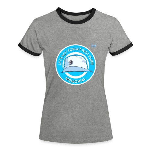 Let's Not Forget Past Blue's - Women's Ringer T-Shirt