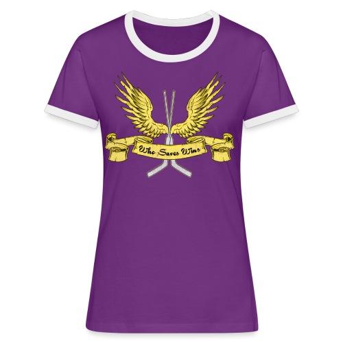 Who Saves Wins, Hockey Goalie - Women's Ringer T-Shirt