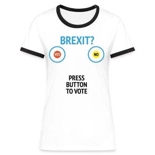 Brexit: Press Button To Vote - Dame kontrast-T-shirt