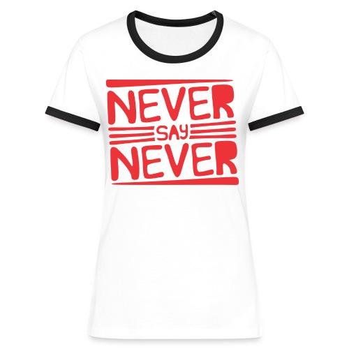 Never Say Never - Camiseta contraste mujer