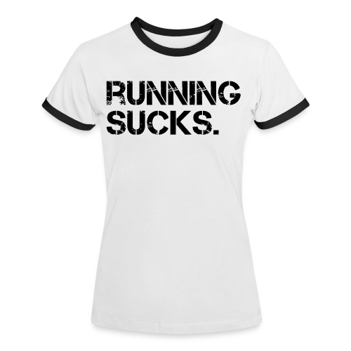 Running Sucks - Frauen Kontrast-T-Shirt