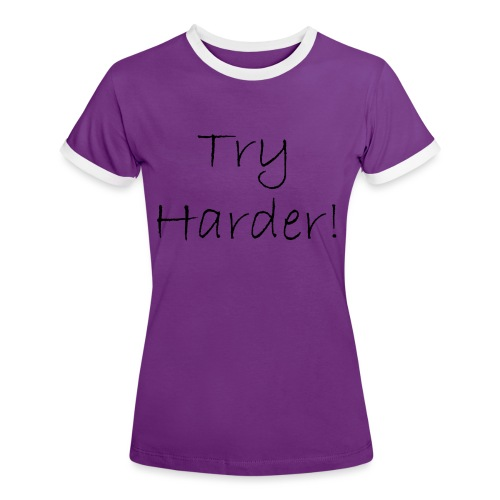Try_Harder_B - Kontrast-T-shirt dam