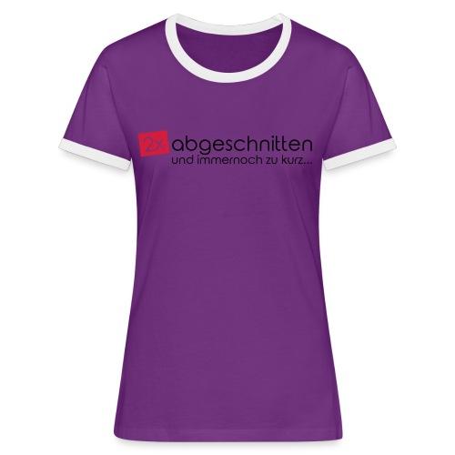 2x abgeschnitten... - Frauen Kontrast-T-Shirt