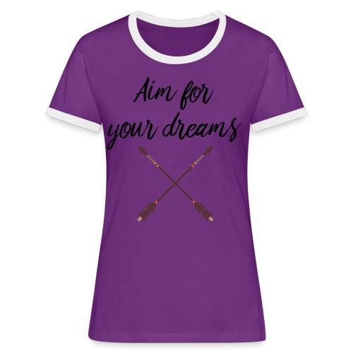 Aim for your Dreams - Naisten kontrastipaita