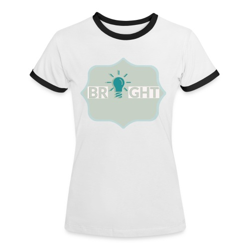 bright - Women's Ringer T-Shirt