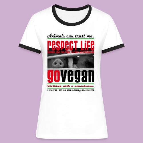 RESPECT LIFE - GO VEGAN - Frauen Kontrast-T-Shirt