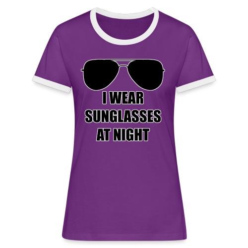 I Wear Sunglasses At Night - Frauen Kontrast-T-Shirt