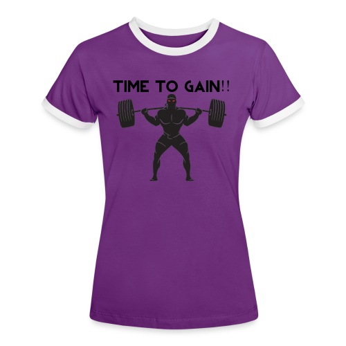 TIME TO GAIN! by @onlybodygains - Women's Ringer T-Shirt
