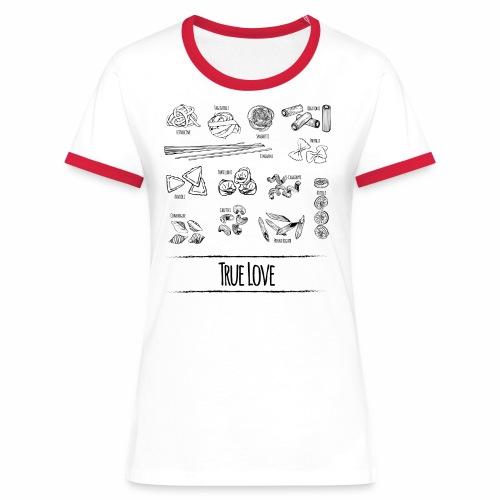 Pasta - My True Love - Frauen Kontrast-T-Shirt