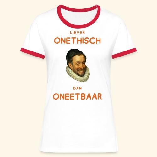 Liever onethisch dan oneetbaar - Vrouwen contrastshirt