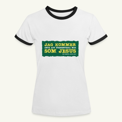 Jag kommer som Jesus - Kontrast-T-shirt dam