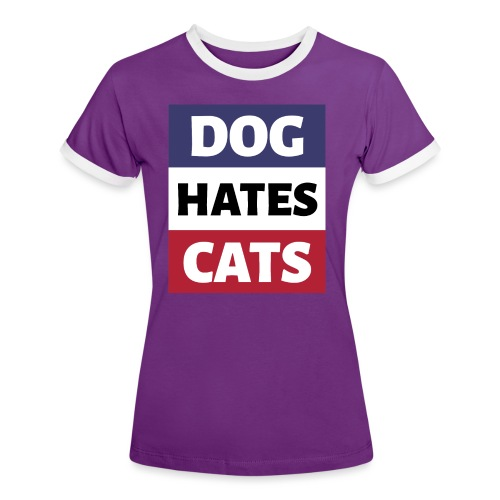 Dog Hates Cats - Frauen Kontrast-T-Shirt