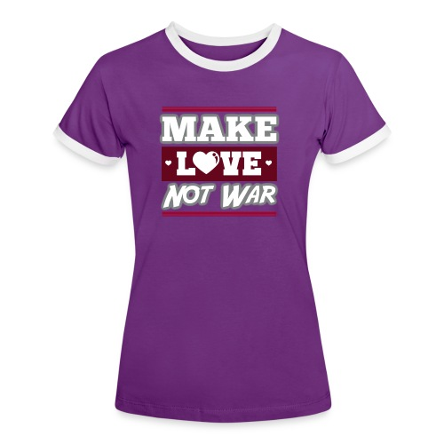 Make_love_not_war by Lattapon - Dame kontrast-T-shirt