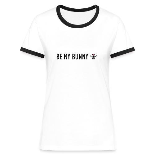 Be My Bunny - Women's Ringer T-Shirt