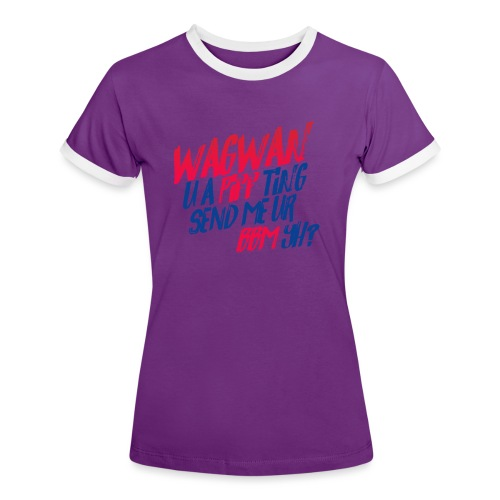 Wagwan PiffTing Send BBM Yh? - Women's Ringer T-Shirt