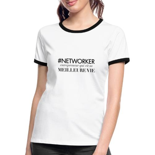 Networker, entrepreneur qui vit sa meilleure vie - T-shirt contrasté Femme