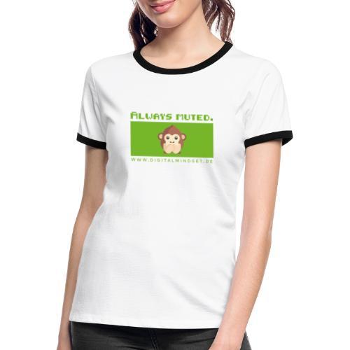 Always Muted. - Frauen Kontrast-T-Shirt