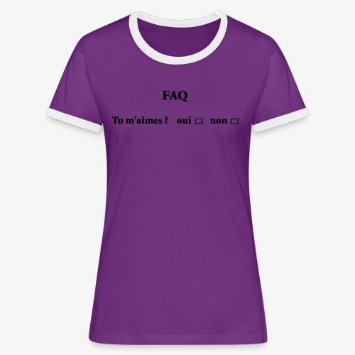 FAQ tu m aimes ? oui non - T-shirt contrasté Femme