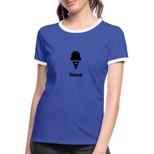 Eiskalt - Frauen Kontrast-T-Shirt