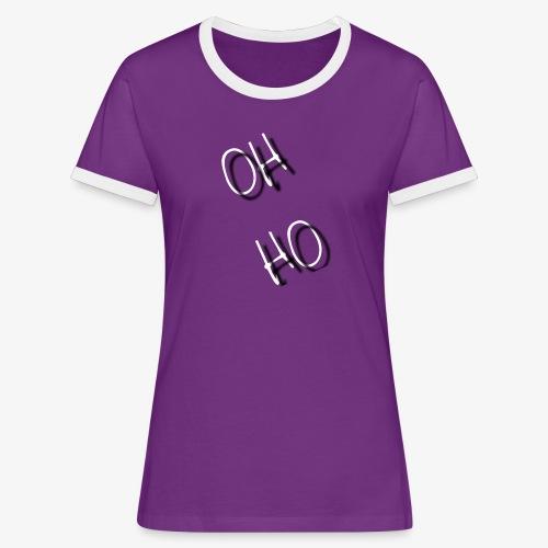 OH HO - Women's Ringer T-Shirt