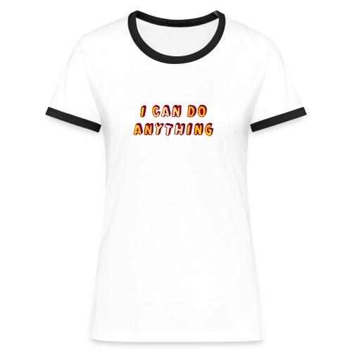 I can do anything - Women's Ringer T-Shirt