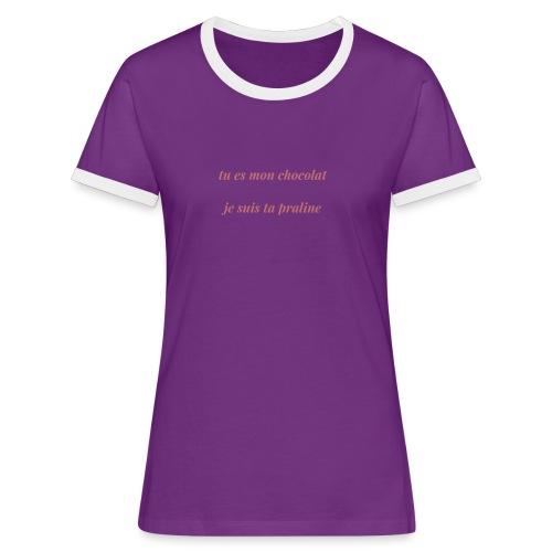 Tu es mon chocolat clair - T-shirt contrasté Femme
