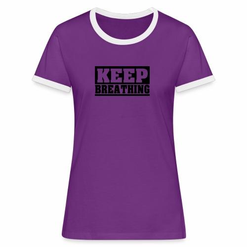 KEEP BREATHING Spruch, atme weiter, schlicht - Frauen Kontrast-T-Shirt