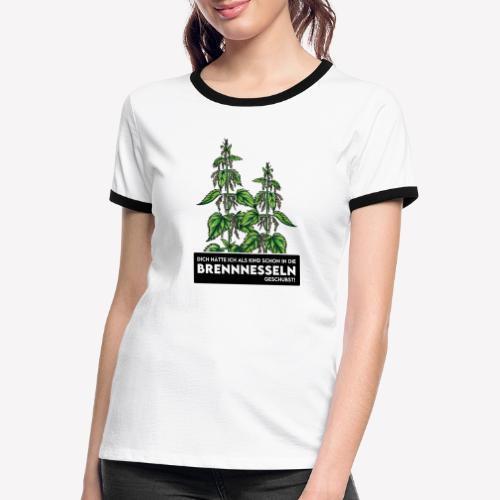 Brennnessel Schubsen - Frauen Kontrast-T-Shirt