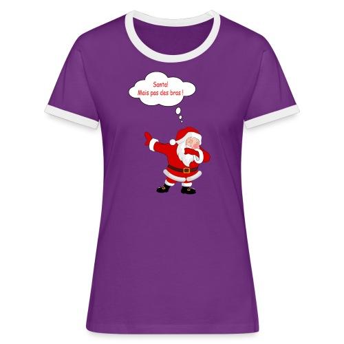 Santa! mais pas des bras ! - T-shirt contrasté Femme