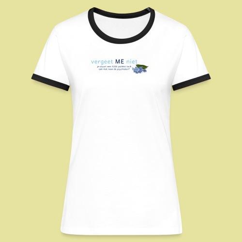 Vergeet ME Niet Slogan 2 - Vrouwen contrastshirt