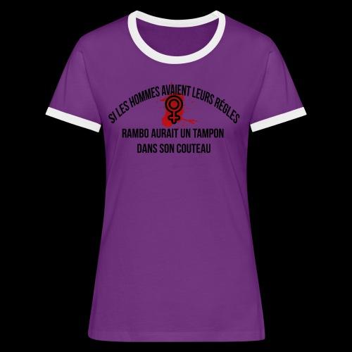 Si les hommes avaient leurs règles...... Rambo - T-shirt contrasté Femme